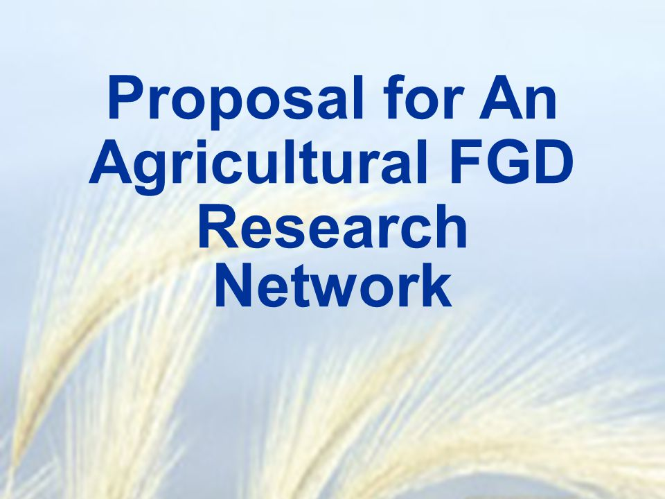Proposal for An Agricultural FGD Research Network