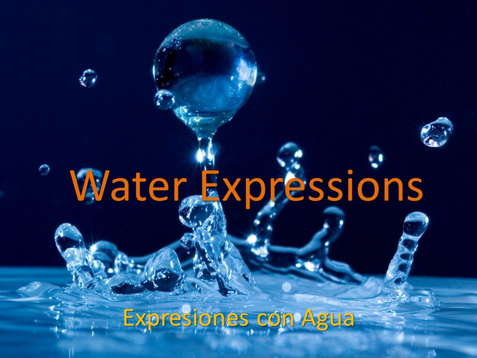 Water Expressions Expresiones con Agua
