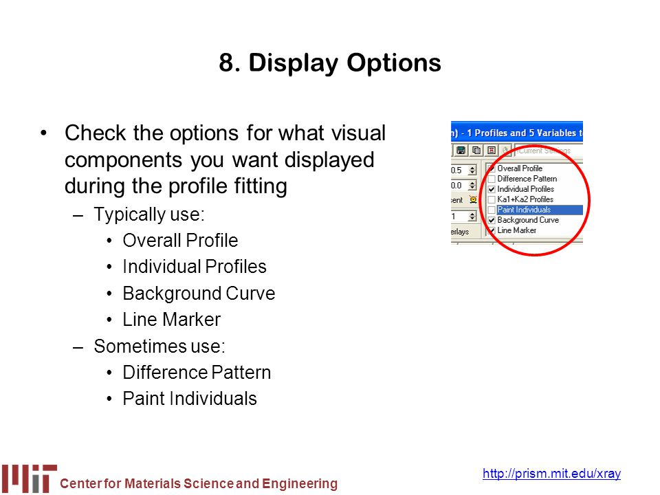 Center for Materials Science and Engineering http://prism.mit.edu/xray 8. Display Options Check the options for what visual components you want displa