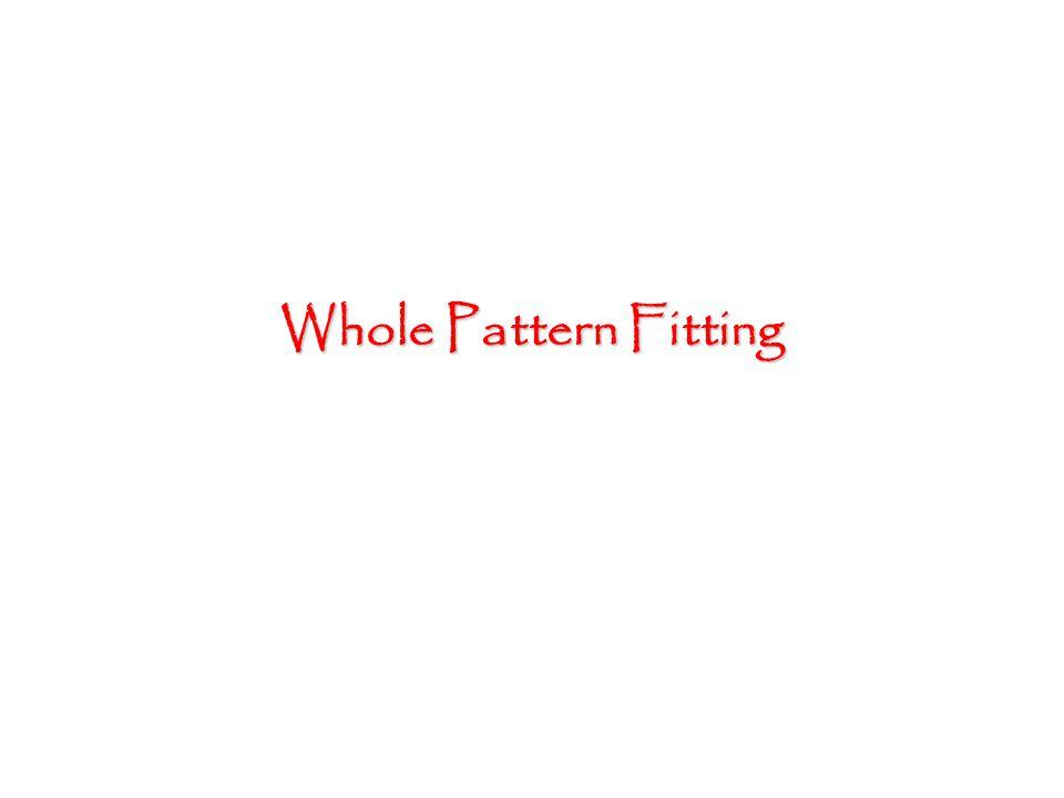 Whole Pattern Fitting