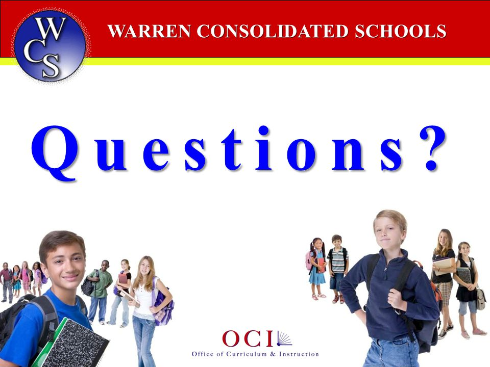 WARREN CONSOLIDATED SCHOOLS Questions?