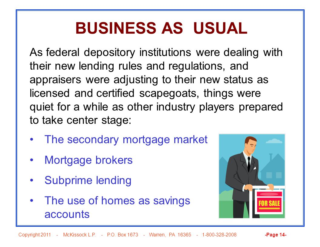 Copyright 2011 - McKissock L.P. - P.O. Box 1673 - Warren, PA 16365 - 1-800-328-2008 -Page 14- BUSINESS AS USUAL As federal depository institutions wer