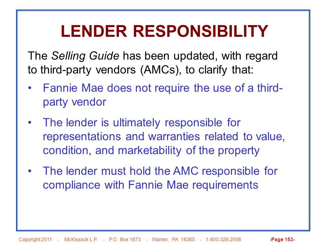 Copyright 2011 - McKissock L.P. - P.O. Box 1673 - Warren, PA 16365 - 1-800-328-2008 -Page 153- LENDER RESPONSIBILITY Fannie Mae does not require the u