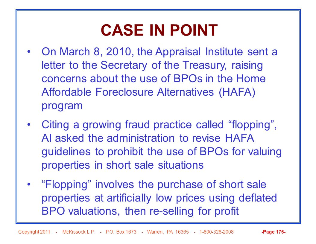 Copyright 2011 - McKissock L.P. - P.O. Box 1673 - Warren, PA 16365 - 1-800-328-2008 -Page 176- CASE IN POINT On March 8, 2010, the Appraisal Institute
