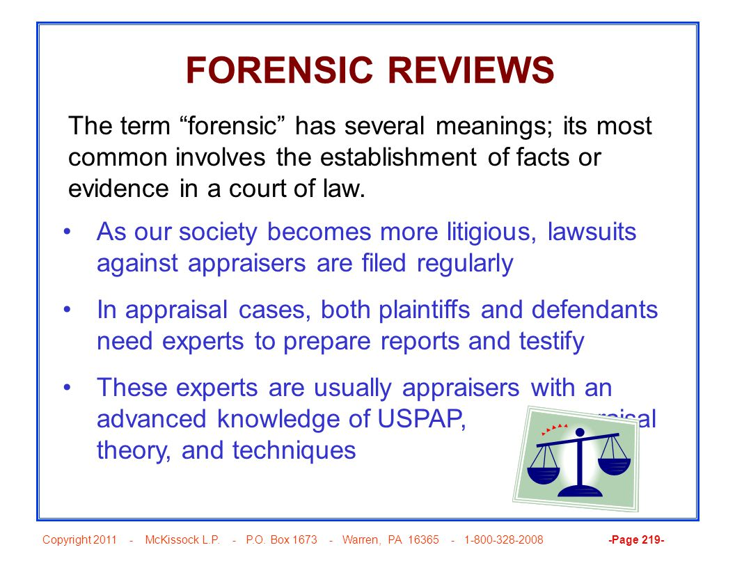 "Copyright 2011 - McKissock L.P. - P.O. Box 1673 - Warren, PA 16365 - 1-800-328-2008 -Page 219- FORENSIC REVIEWS The term ""forensic"" has several meanin"