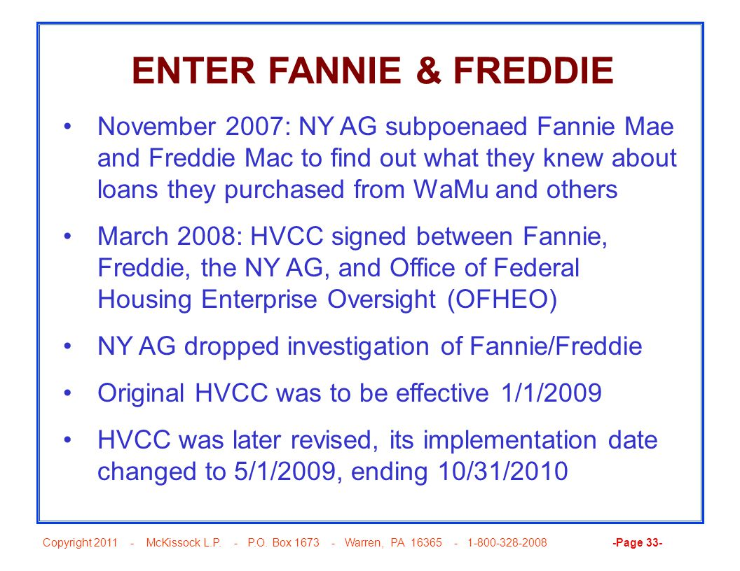 Copyright 2011 - McKissock L.P. - P.O. Box 1673 - Warren, PA 16365 - 1-800-328-2008 -Page 33- ENTER FANNIE & FREDDIE November 2007: NY AG subpoenaed F