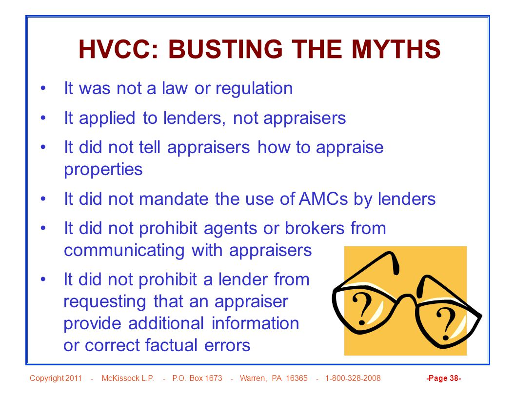 Copyright 2011 - McKissock L.P. - P.O. Box 1673 - Warren, PA 16365 - 1-800-328-2008 -Page 38- HVCC: BUSTING THE MYTHS It was not a law or regulation I