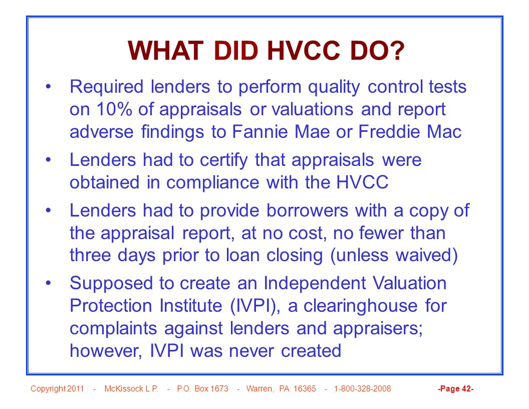 Copyright 2011 - McKissock L.P. - P.O. Box 1673 - Warren, PA 16365 - 1-800-328-2008 -Page 42- WHAT DID HVCC DO? Required lenders to perform quality co