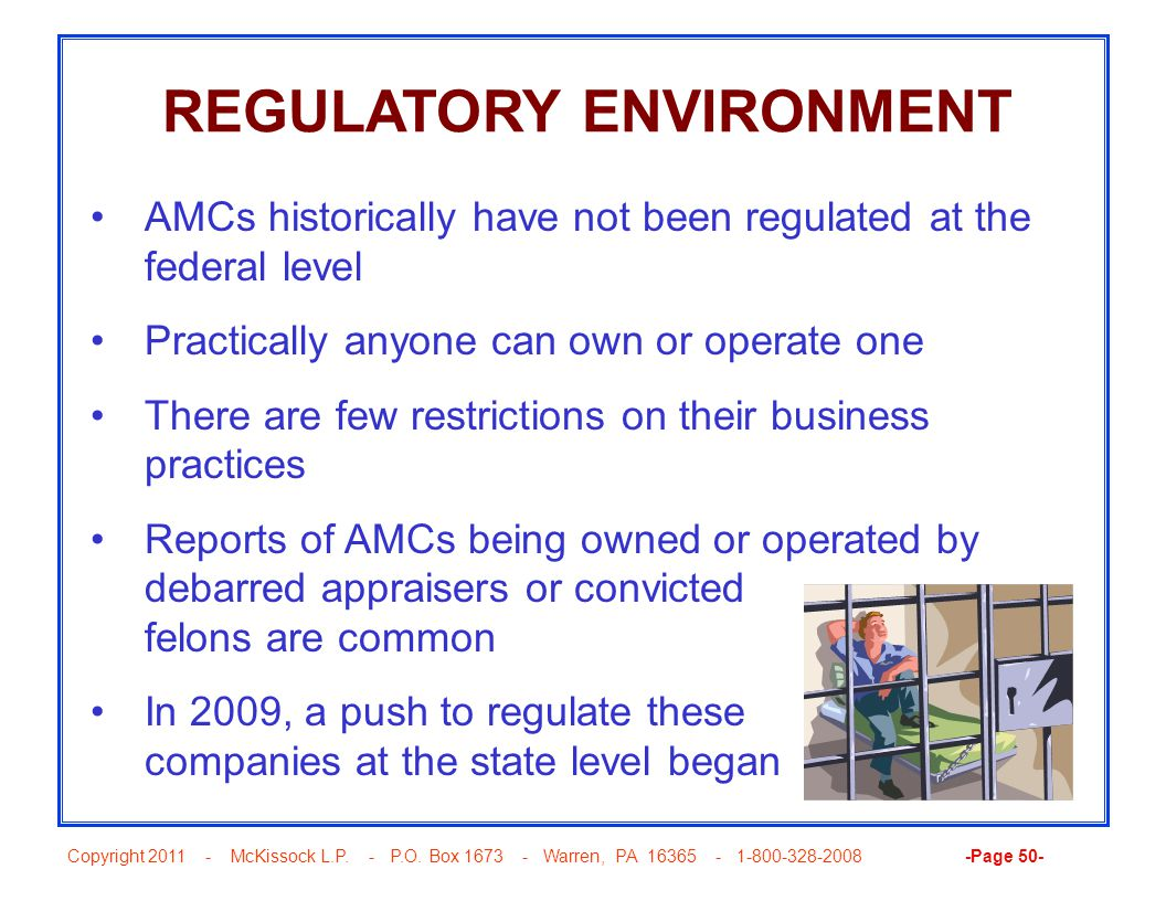 Copyright 2011 - McKissock L.P. - P.O. Box 1673 - Warren, PA 16365 - 1-800-328-2008 -Page 50- REGULATORY ENVIRONMENT AMCs historically have not been r