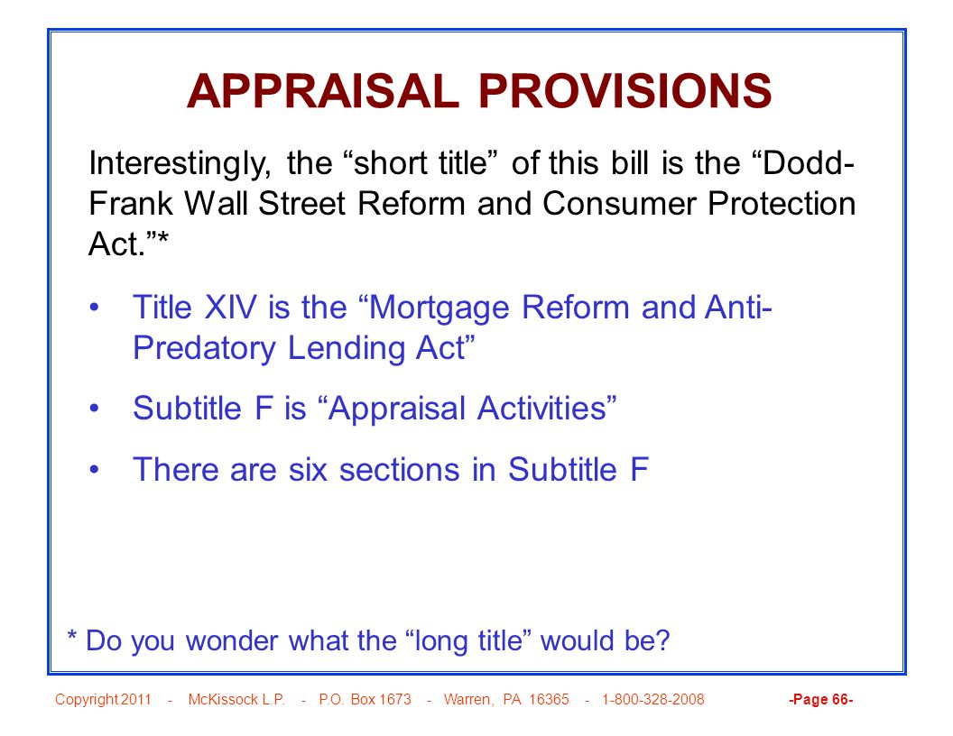 "Copyright 2011 - McKissock L.P. - P.O. Box 1673 - Warren, PA 16365 - 1-800-328-2008 -Page 66- APPRAISAL PROVISIONS Title XIV is the ""Mortgage Reform a"