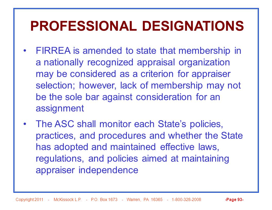 Copyright 2011 - McKissock L.P. - P.O. Box 1673 - Warren, PA 16365 - 1-800-328-2008 -Page 93- PROFESSIONAL DESIGNATIONS FIRREA is amended to state tha
