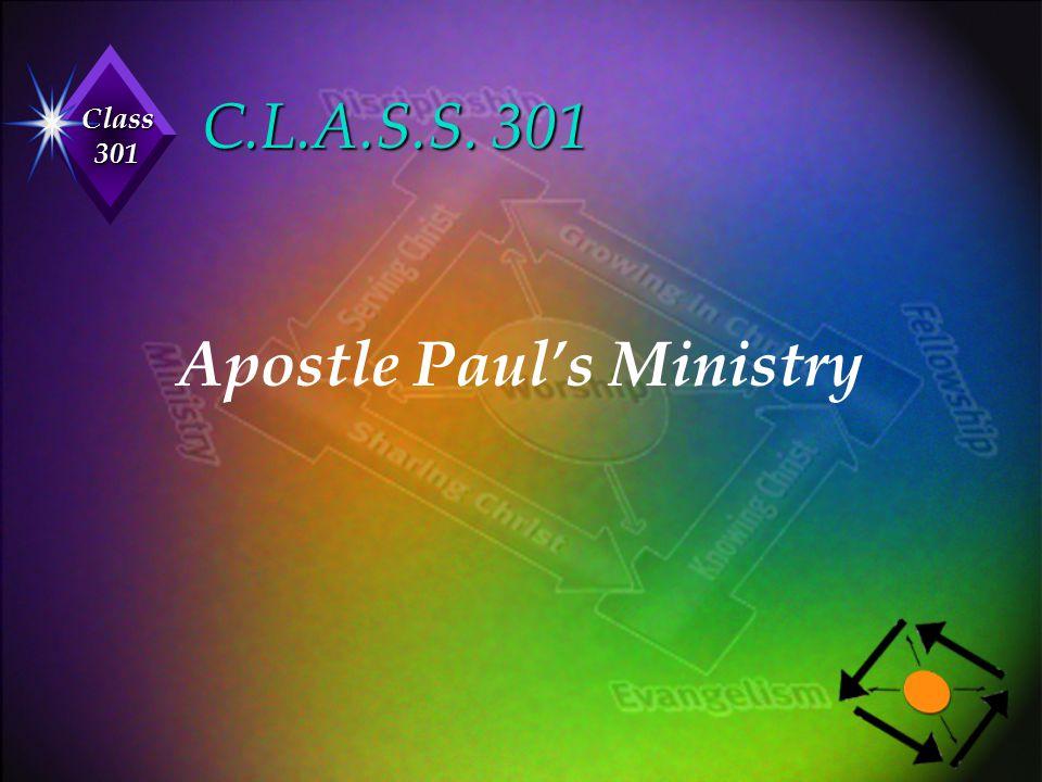 Class 301 C.L.A.S.S. 301 Apostle Paul's Ministry