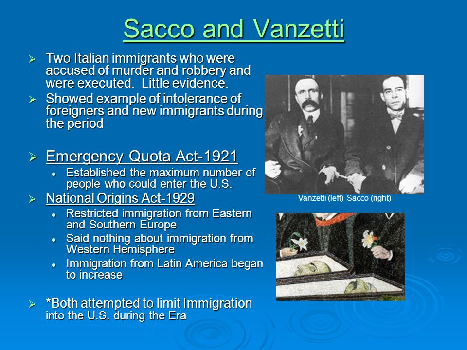 Sacco and Vanzetti Sacco and Vanzetti  Two Italian immigrants who were accused of murder and robbery and were executed. Little evidence.  Showed exa