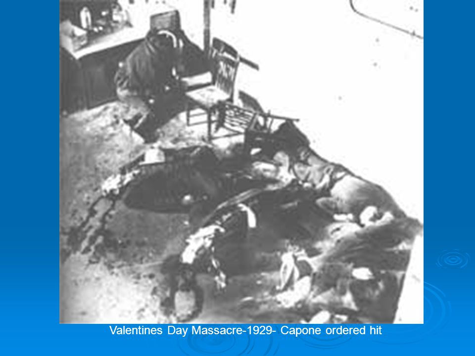 Valentines Day Massacre-1929- Capone ordered hit