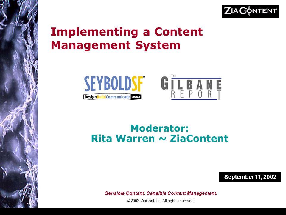 Sensible Content. Sensible Content Management. © 2002 ZiaContent.