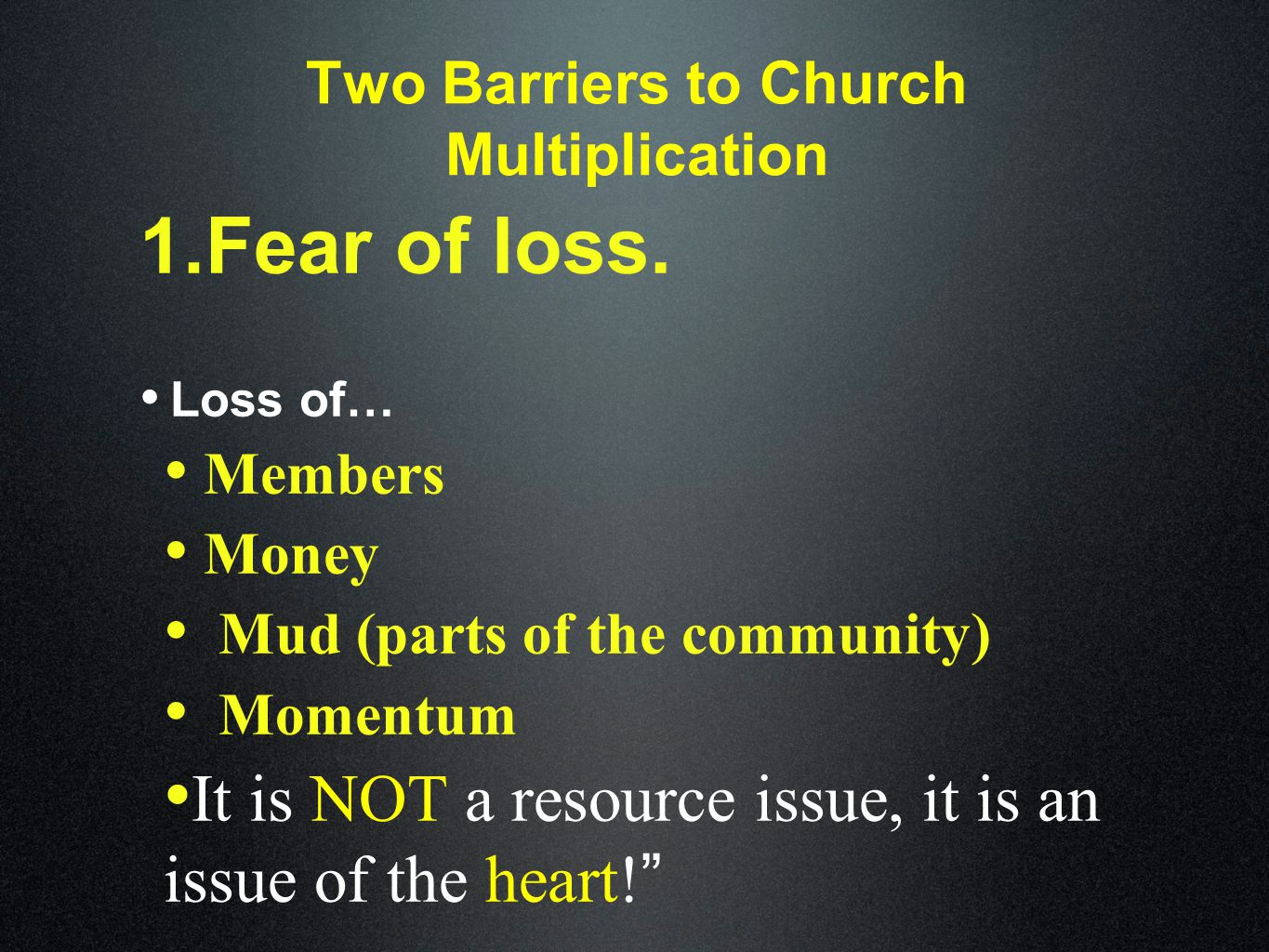 Two Barriers to Church Multiplication 1. Fear of loss.