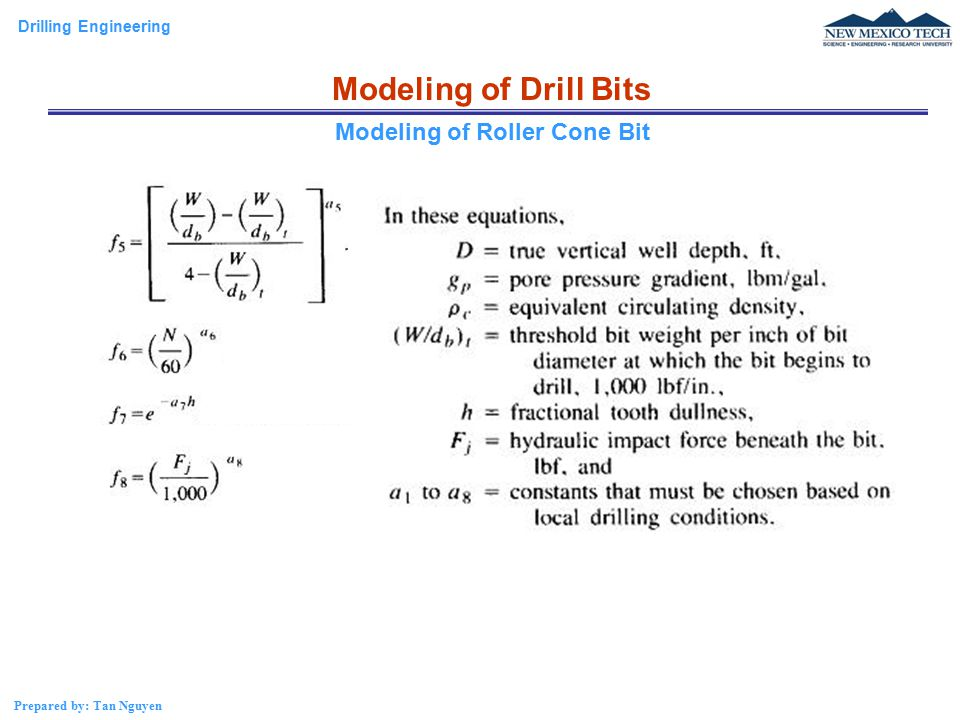 Drilling Engineering Prepared by: Tan Nguyen Modeling of Drill Bits Modeling of Roller Cone Bit