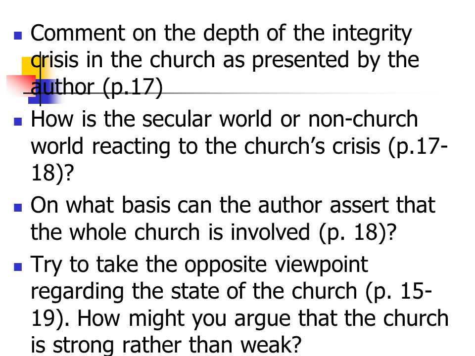 Comment on the depth of the integrity crisis in the church as presented by the author (p.17) How is the secular world or non-church world reacting to