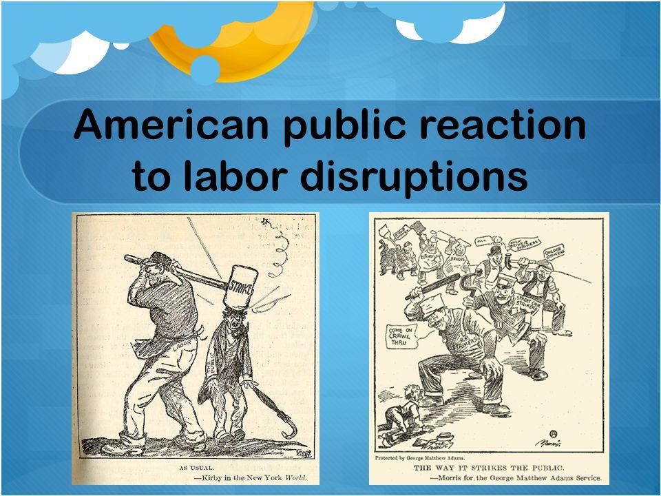 American public reaction to labor disruptions