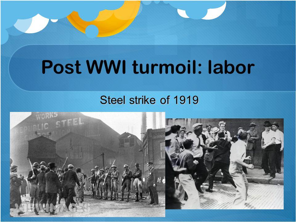 Post WWI turmoil: labor Steel strike of 1919