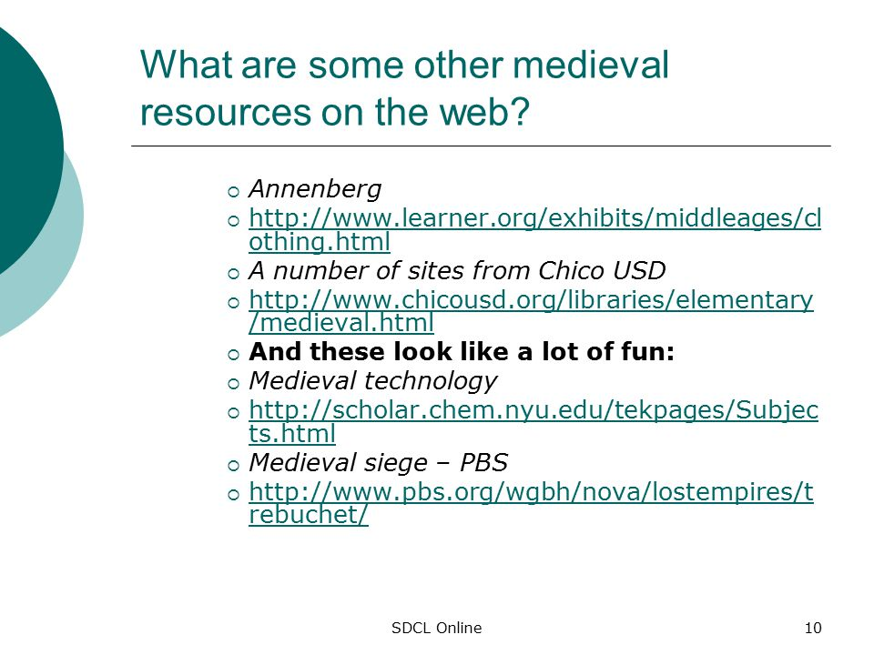 SDCL Online10 What are some other medieval resources on the web.