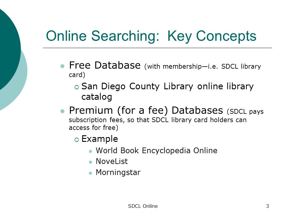 SDCL Online3 Online Searching: Key Concepts Free Database (with membership—i.e.