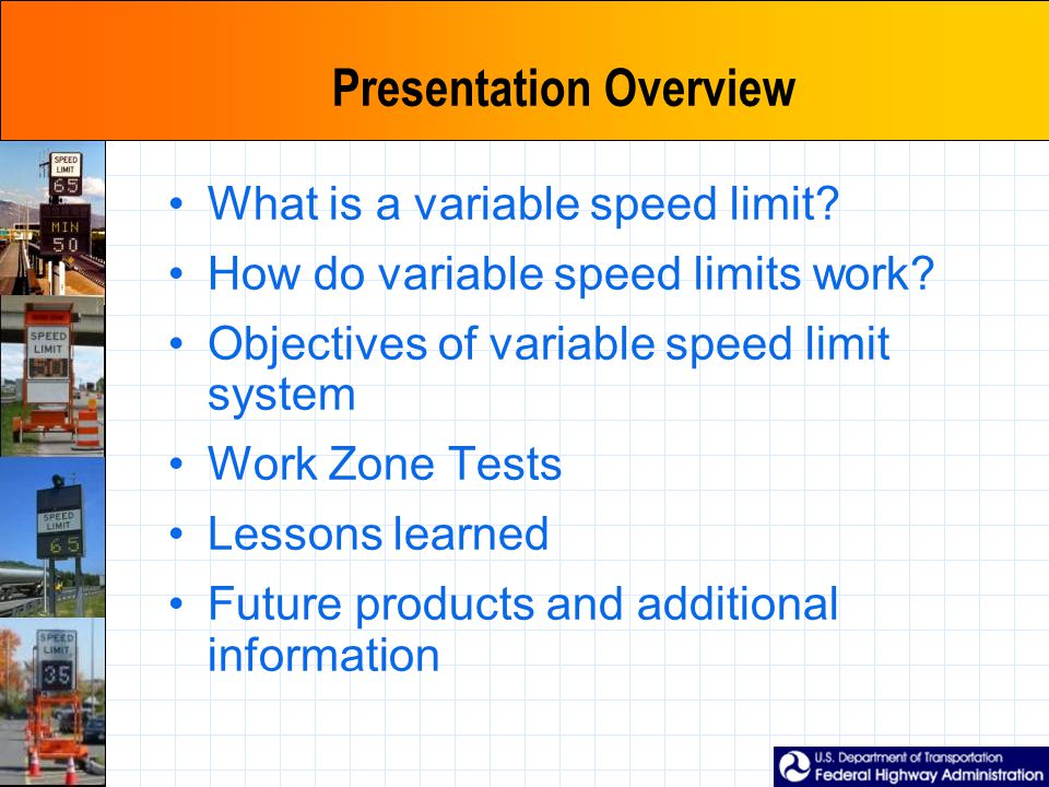 Presentation Overview What is a variable speed limit.