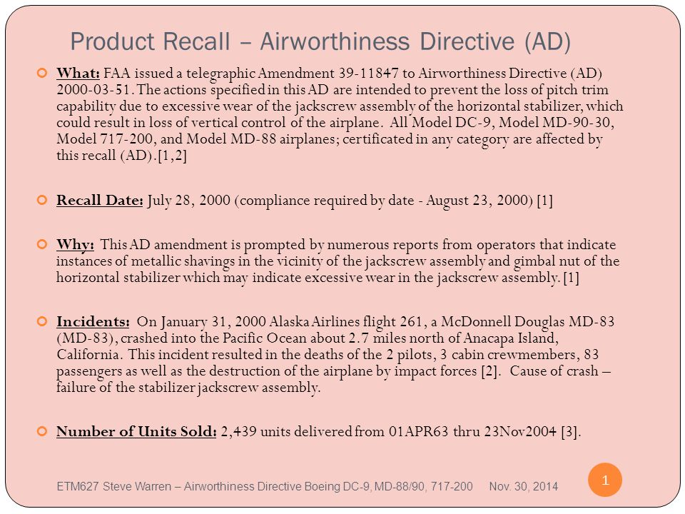 Product Recall – Airworthiness Directive (AD) 1 What: FAA issued a telegraphic Amendment 39-11847 to Airworthiness Directive (AD) 2000-03-51.