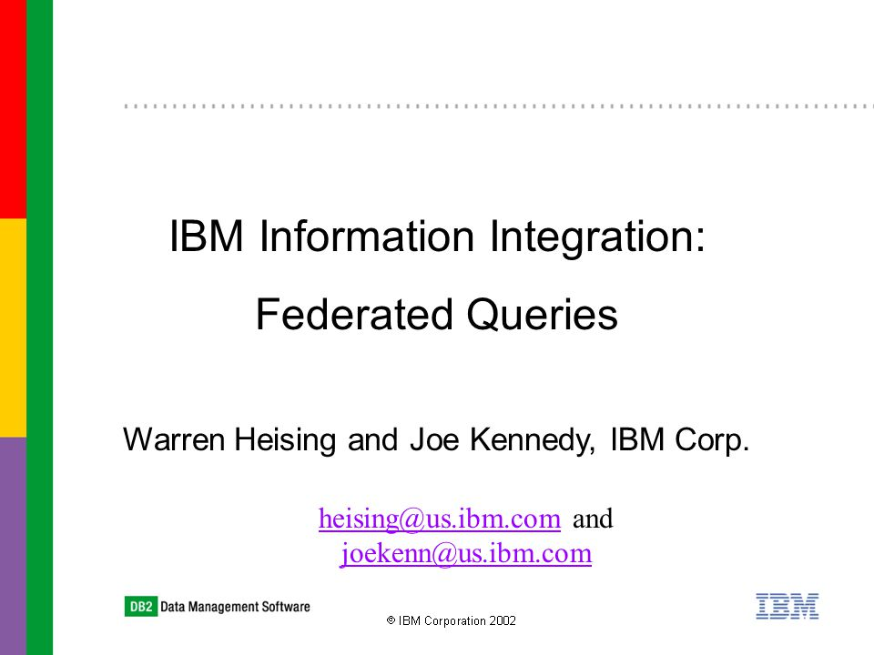 Warren Heising and Joe Kennedy, IBM Corp.