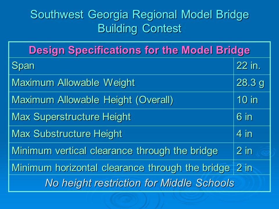Southwest Georgia Regional Model Bridge Building Contest Design Specifications for the Model Bridge Span 22 in.