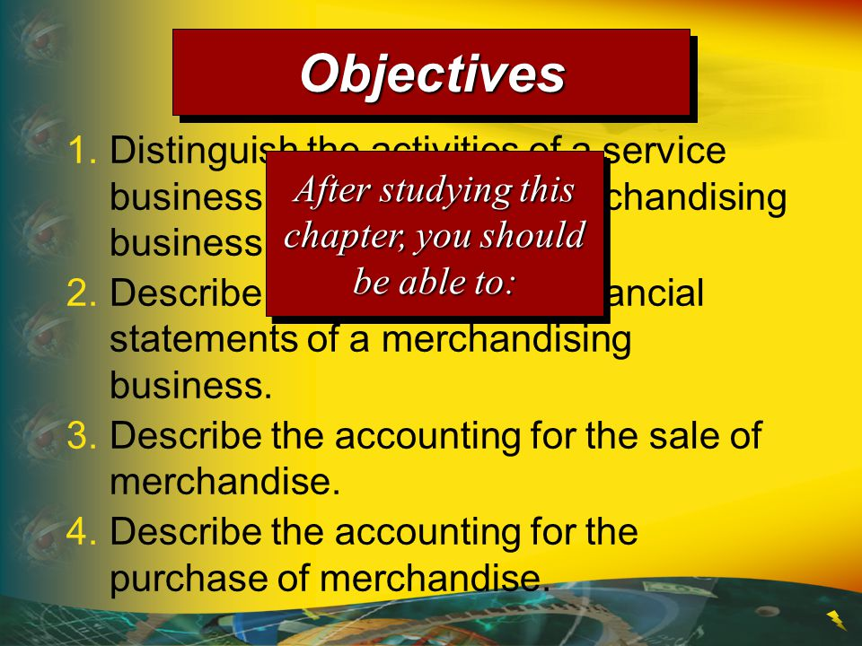 1.Distinguish the activities of a service business from those of a merchandising business.
