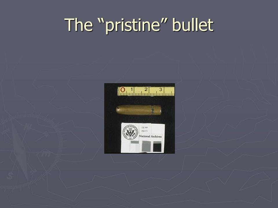 """The """"pristine"""" bullet"""