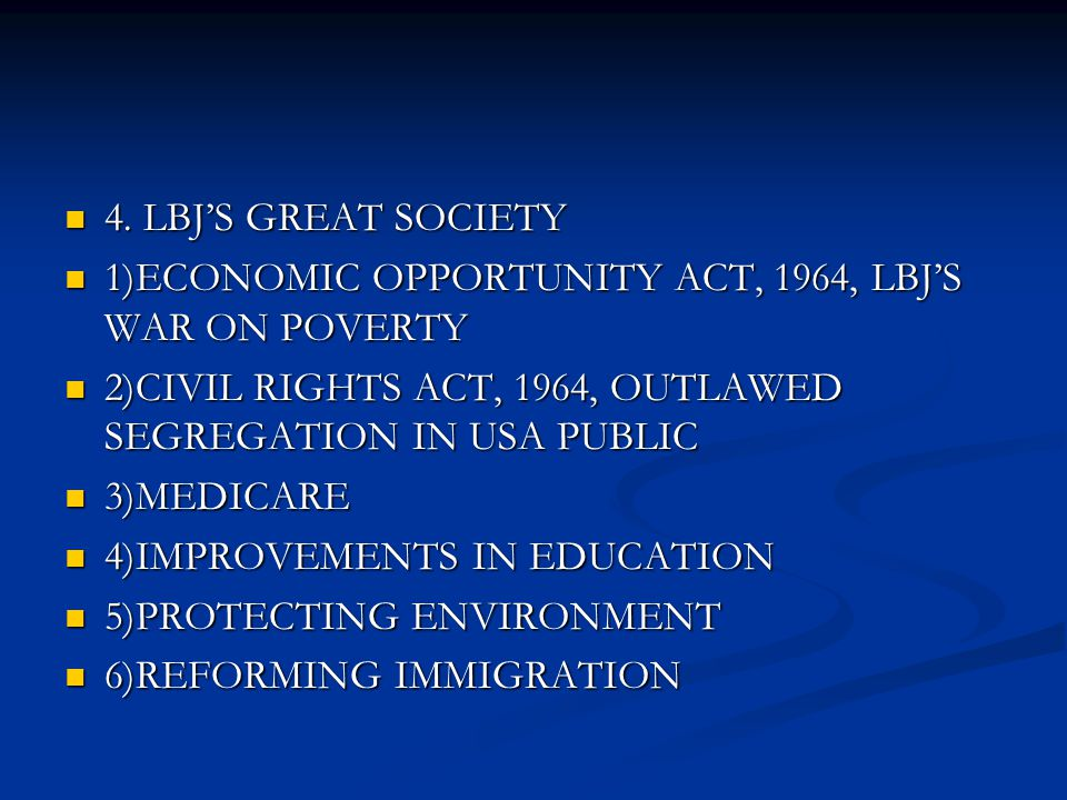 4. LBJ'S GREAT SOCIETY 4.