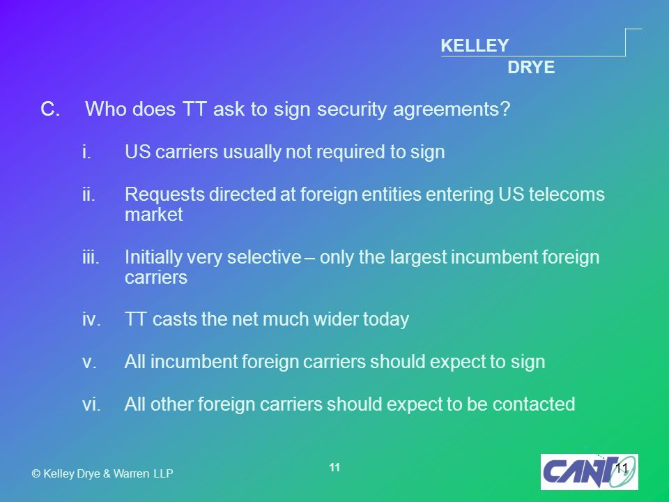 KELLEY DRYE © Kelley Drye & Warren LLP 11 C.Who does TT ask to sign security agreements.