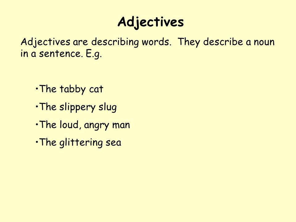 Verbs Verbs are words that describe actions.