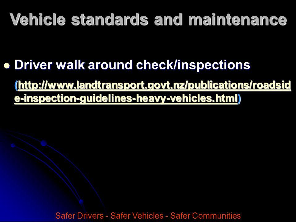 Safer Drivers - Safer Vehicles - Safer Communities Vehicle standards and maintenance
