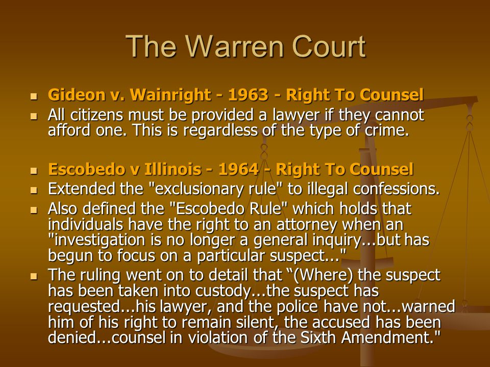 The Warren Court Gideon v. Wainright - 1963 - Right To Counsel Gideon v.