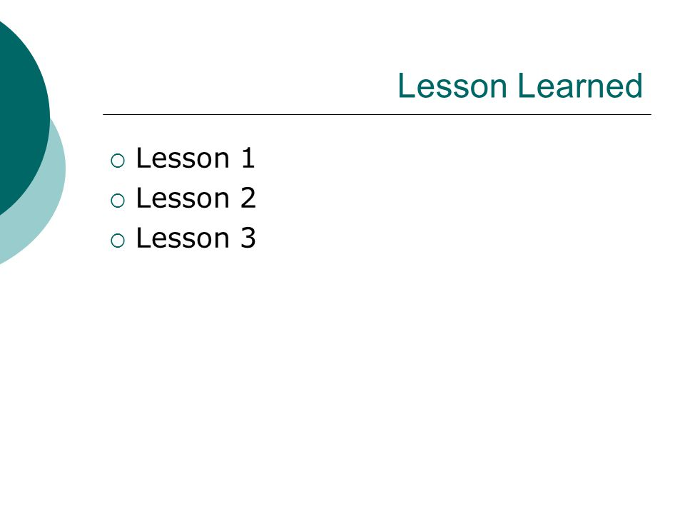 Lesson Learned  Lesson 1  Lesson 2  Lesson 3