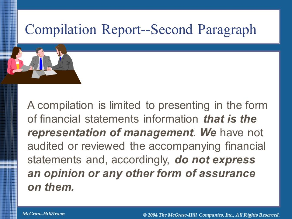 McGraw-Hill/Irwin © 2004 The McGraw-Hill Companies, Inc., All Rights Reserved. Compilation Report--Second Paragraph A compilation is limited to presen