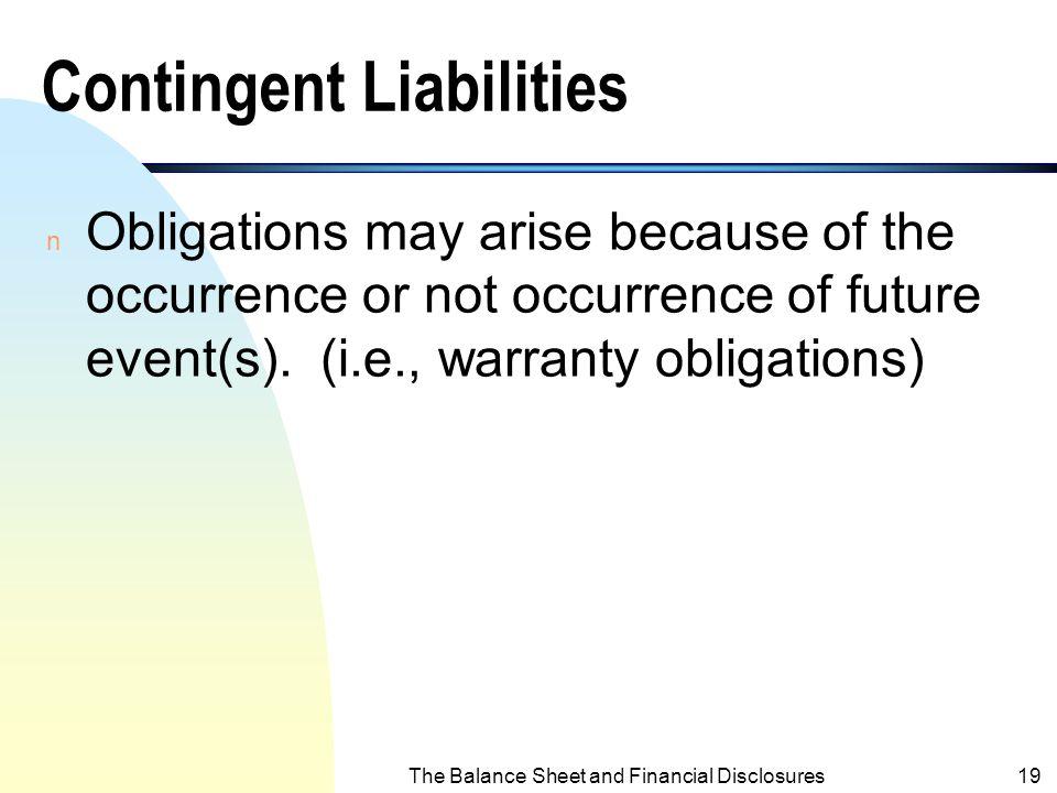 The Balance Sheet and Financial Disclosures18 Contingencies u Contingent Liabilities u Contingent Losses u Contingent Gains
