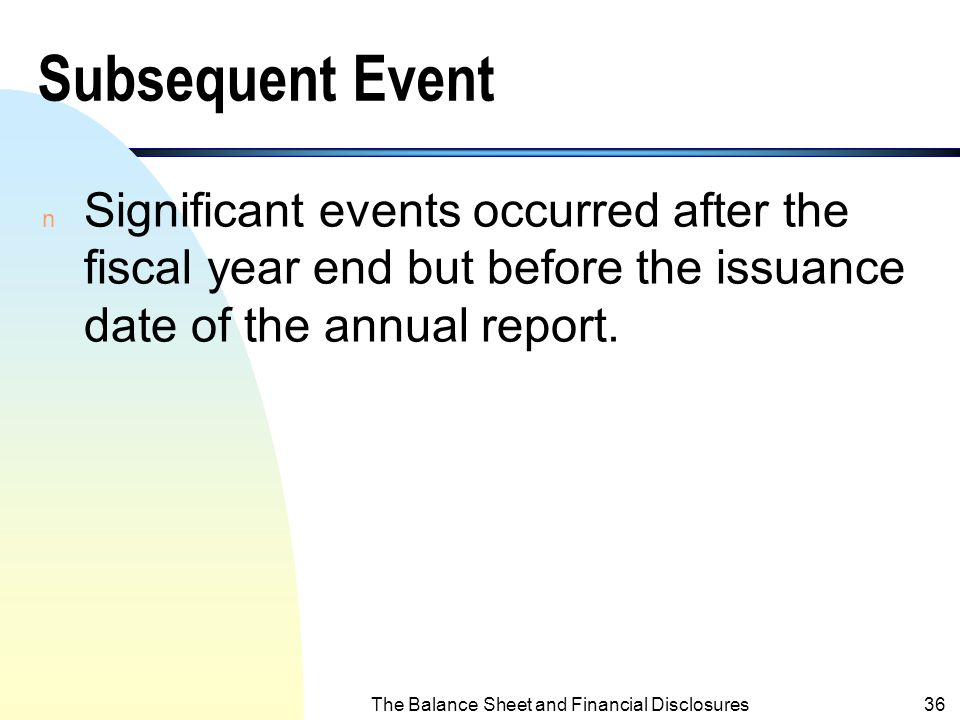 The Balance Sheet and Financial Disclosures35 Other Disclosure Issues 2. Contingencies. 3. Subsequent Events.