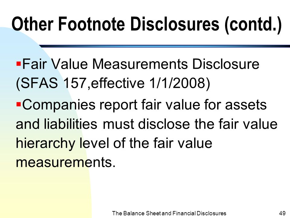 The Balance Sheet and Financial Disclosures48 Other Footnote Disclosures (contd.)  Property, Plant and Equipment  Goodwill and other Intangible Asse