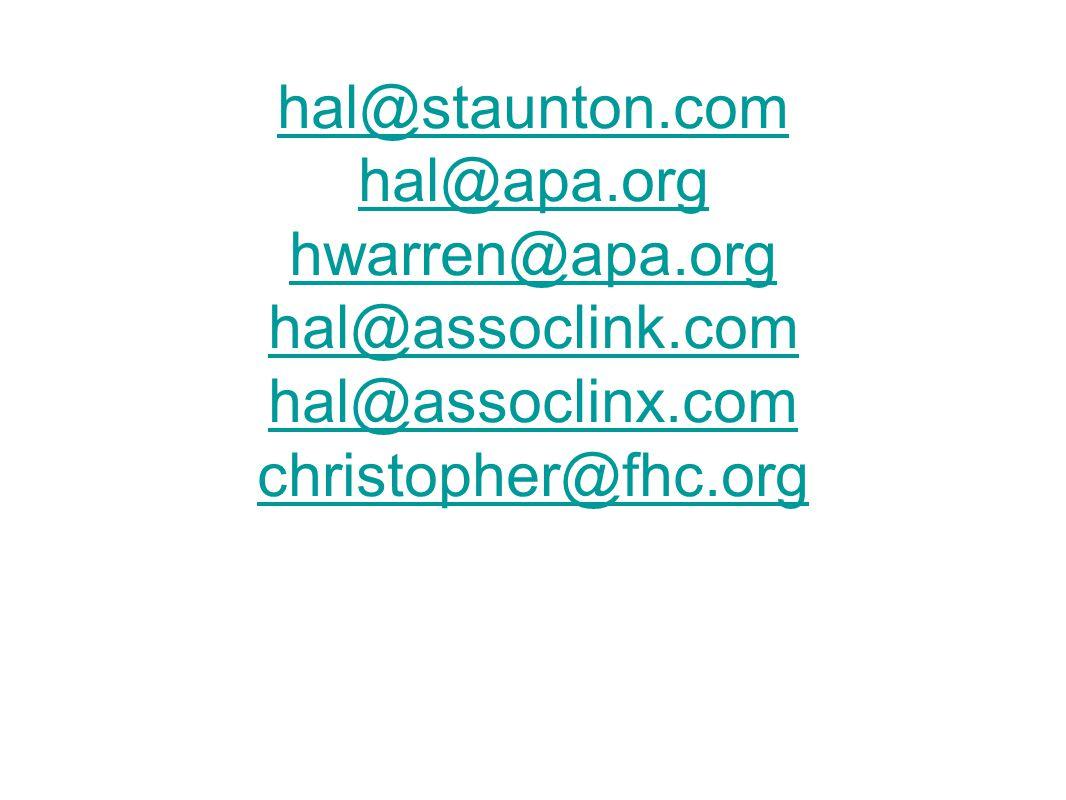 hal@staunton.com hal@apa.org hwarren@apa.org hal@assoclink.com hal@assoclinx.com christopher@fhc.org
