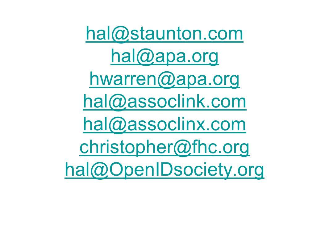 hal@staunton.com hal@apa.org hwarren@apa.org hal@assoclink.com hal@assoclinx.com christopher@fhc.org hal@OpenIDsociety.org