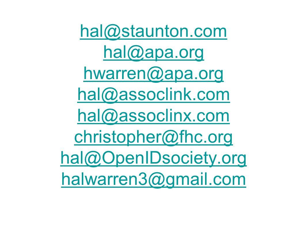 hal@staunton.com hal@apa.org hwarren@apa.org hal@assoclink.com hal@assoclinx.com christopher@fhc.org hal@OpenIDsociety.org halwarren3@gmail.com