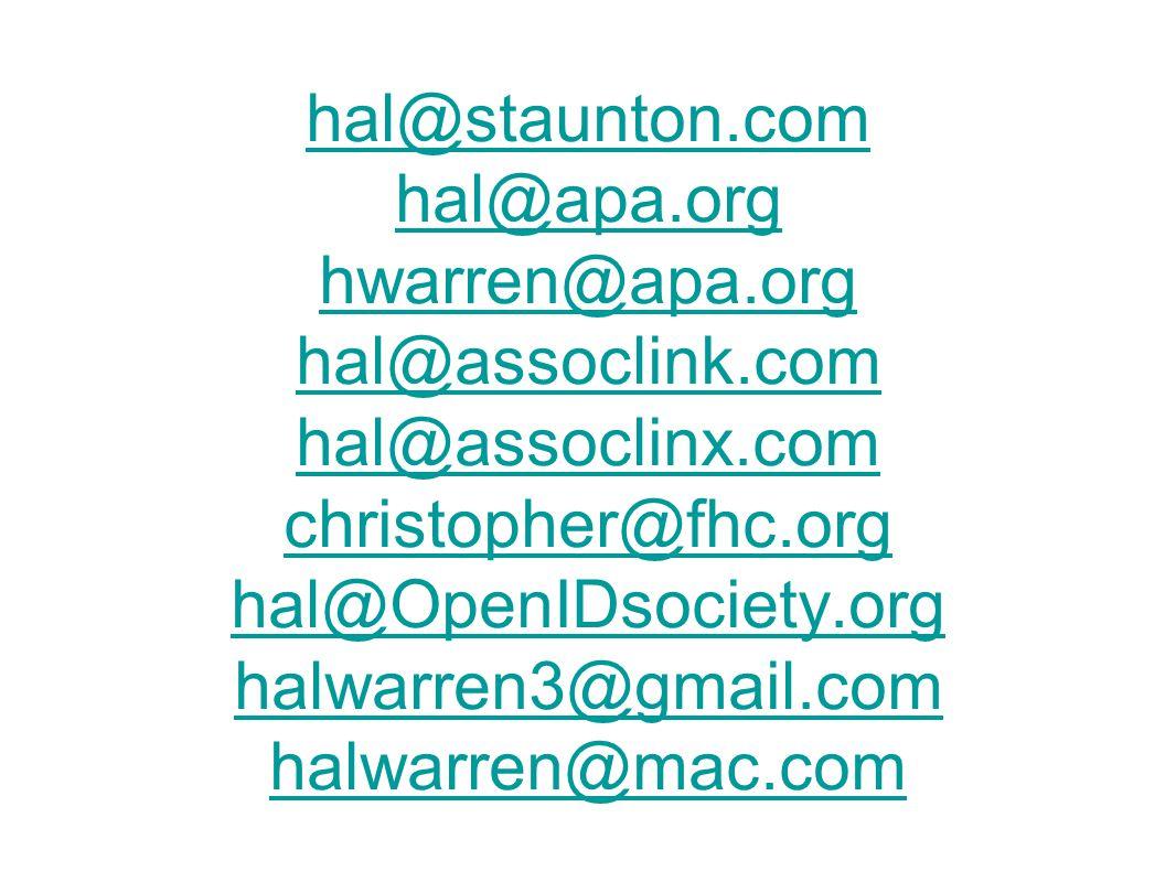 hal@staunton.com hal@apa.org hwarren@apa.org hal@assoclink.com hal@assoclinx.com christopher@fhc.org hal@OpenIDsociety.org halwarren3@gmail.com halwarren@mac.com