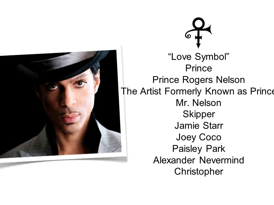 Love Symbol Prince Prince Rogers Nelson The Artist Formerly Known as Prince Mr.