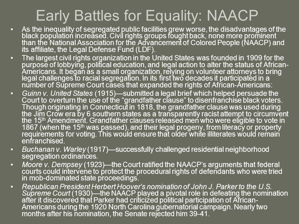 Early Battles for Equality: NAACP As the inequality of segregated public facilities grew worse, the disadvantages of the black population increased. C