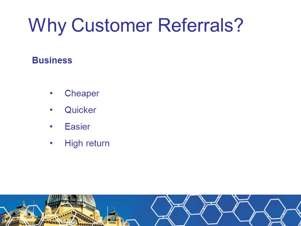 Why Customer Referrals Business Cheaper Quicker Easier High return
