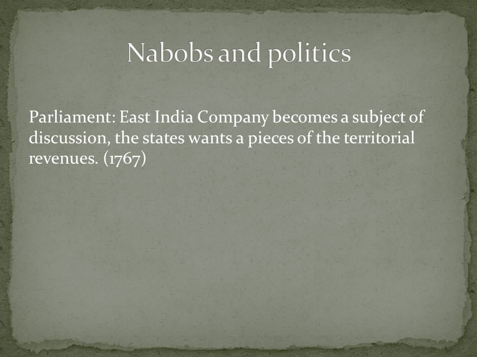 Parliament: East India Company becomes a subject of discussion, the states wants a pieces of the territorial revenues.